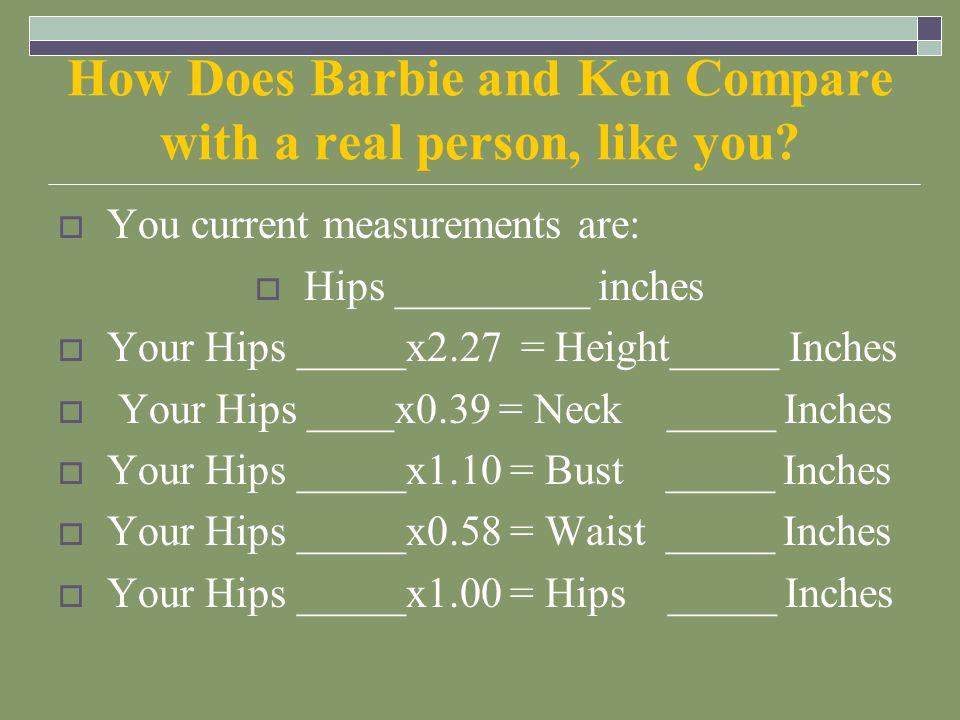 How Does Barbie and Ken Compare with a real person, like you.