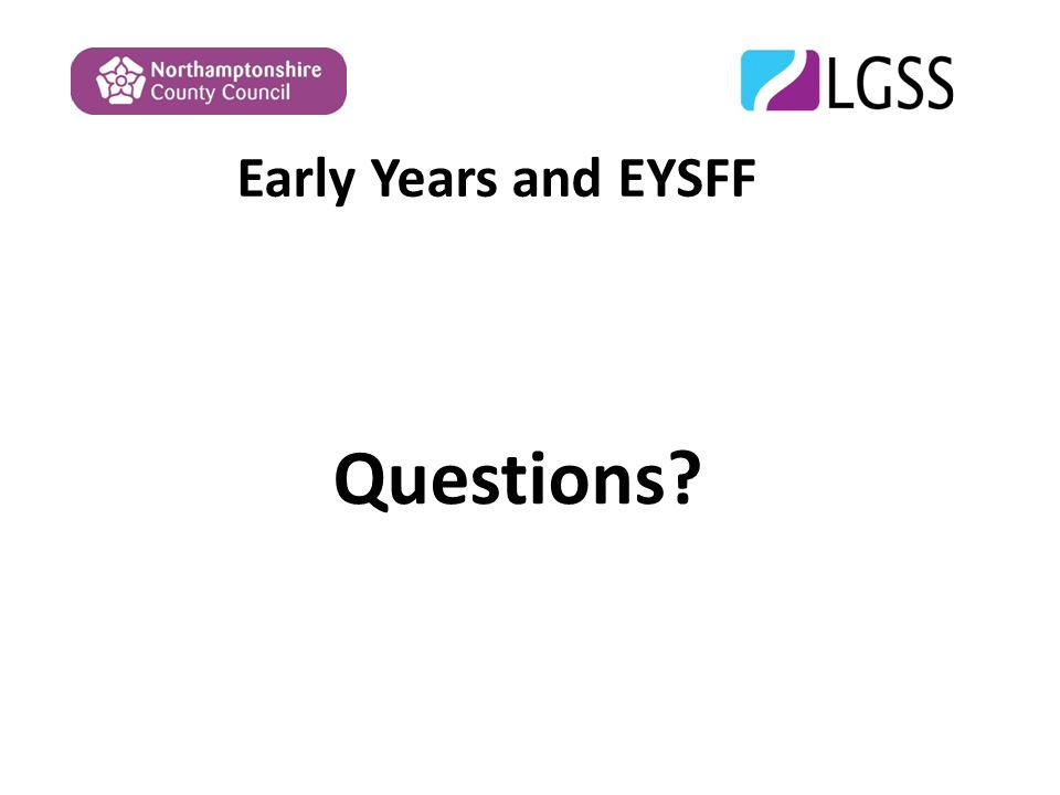 Early Years and EYSFF Questions