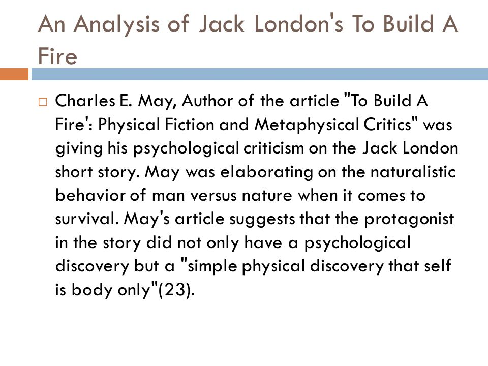 a critical analysis of the short story to build a fire by jack london