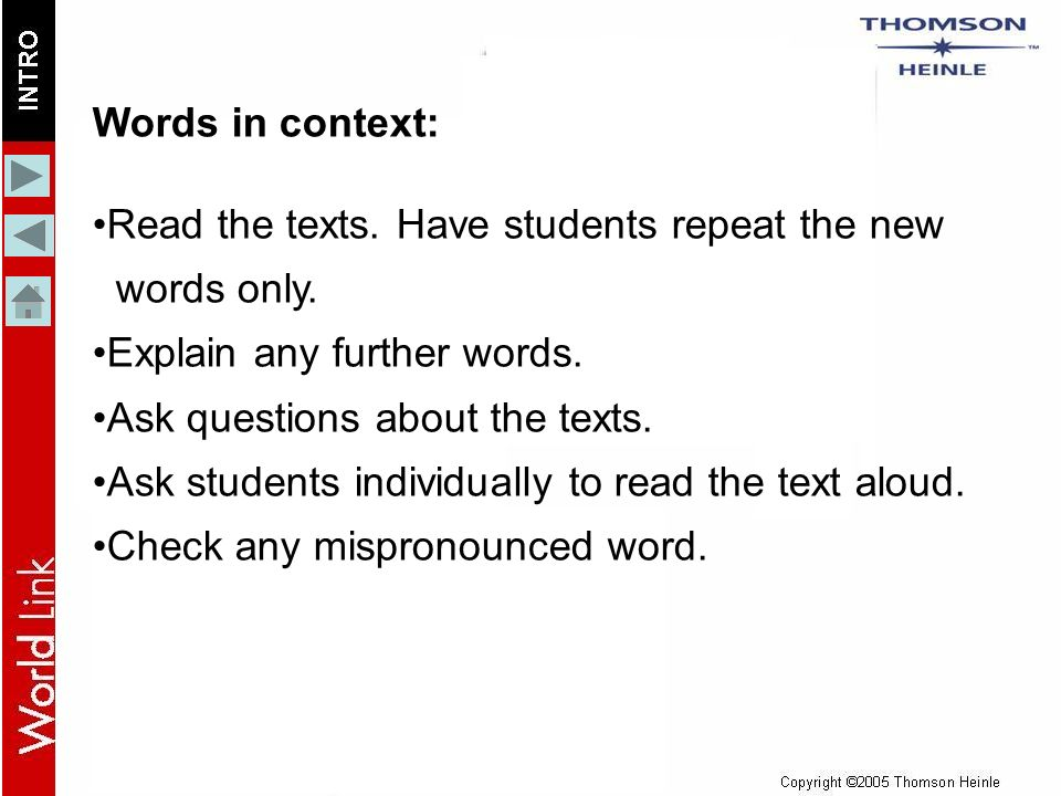 Words in context: Read the texts. Have students repeat the new words only.