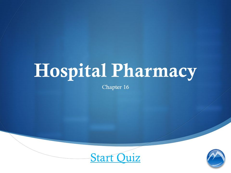 Hospital Pharmacy Chapter 16 Start Quiz