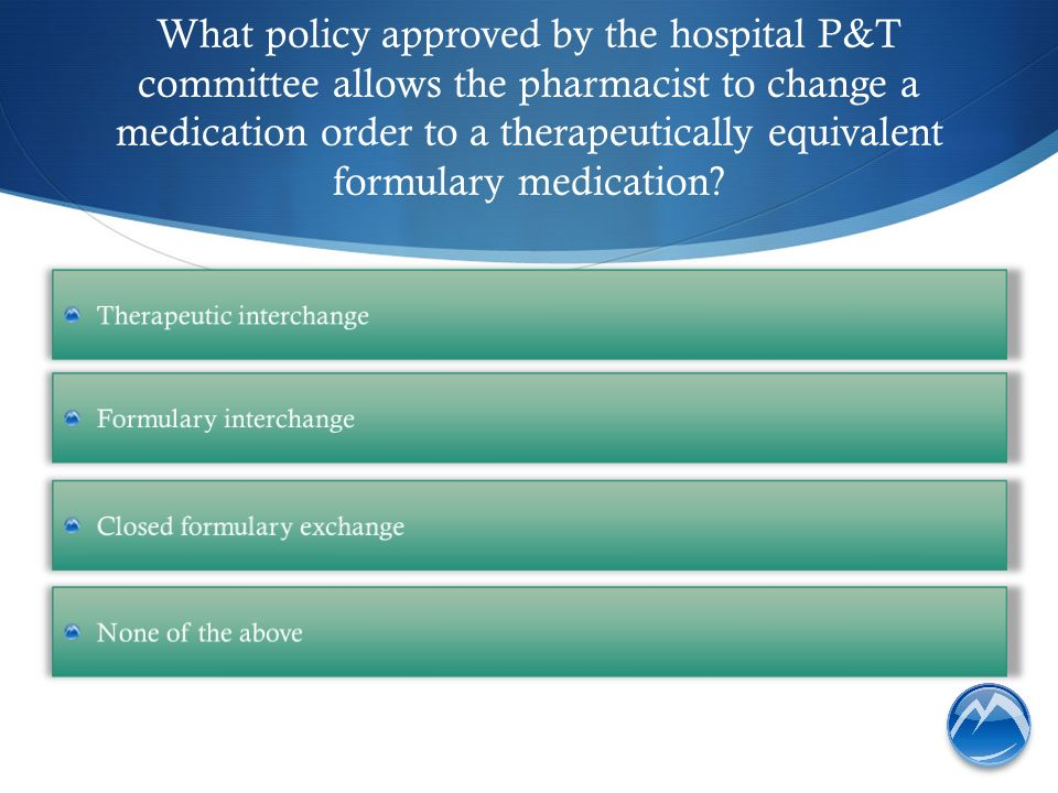 What policy approved by the hospital P&T committee allows the pharmacist to change a medication order to a therapeutically equivalent formulary medication