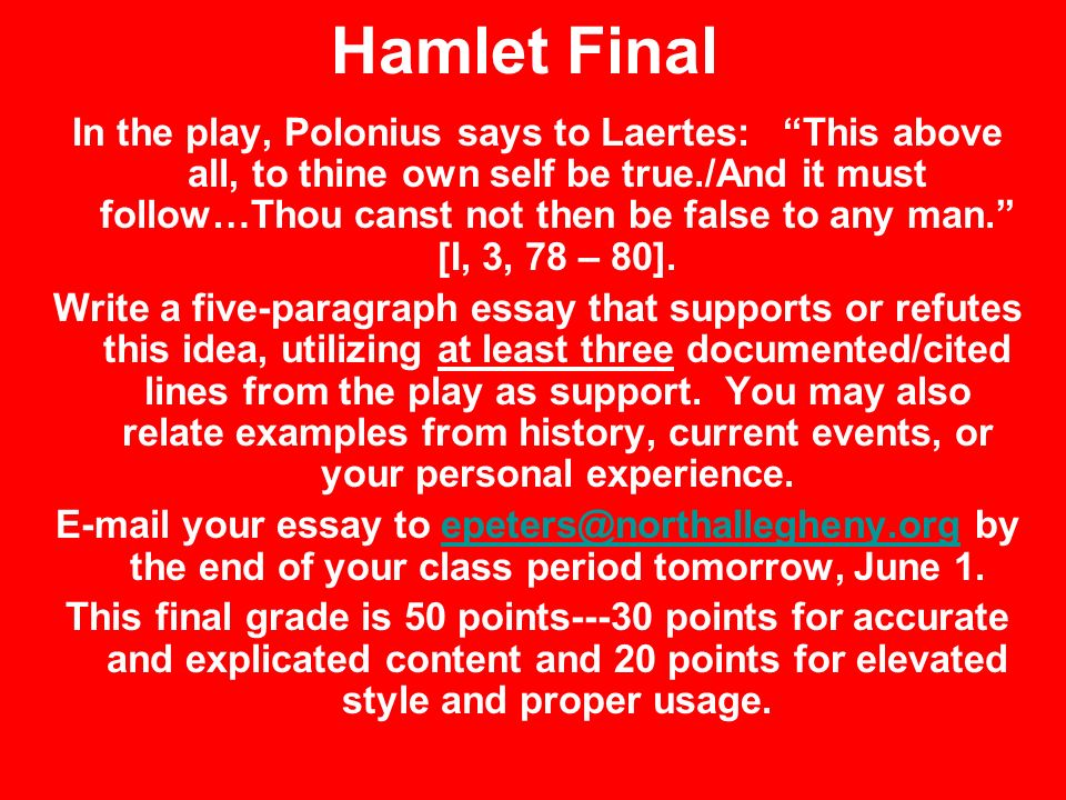 hamlet opinion essays The relevance of hamlet to the monarchy in england and other european powers is evident throughout the text and portrays a clear opinion on the disloyal and vindictive tendencies of europe's monarchs.