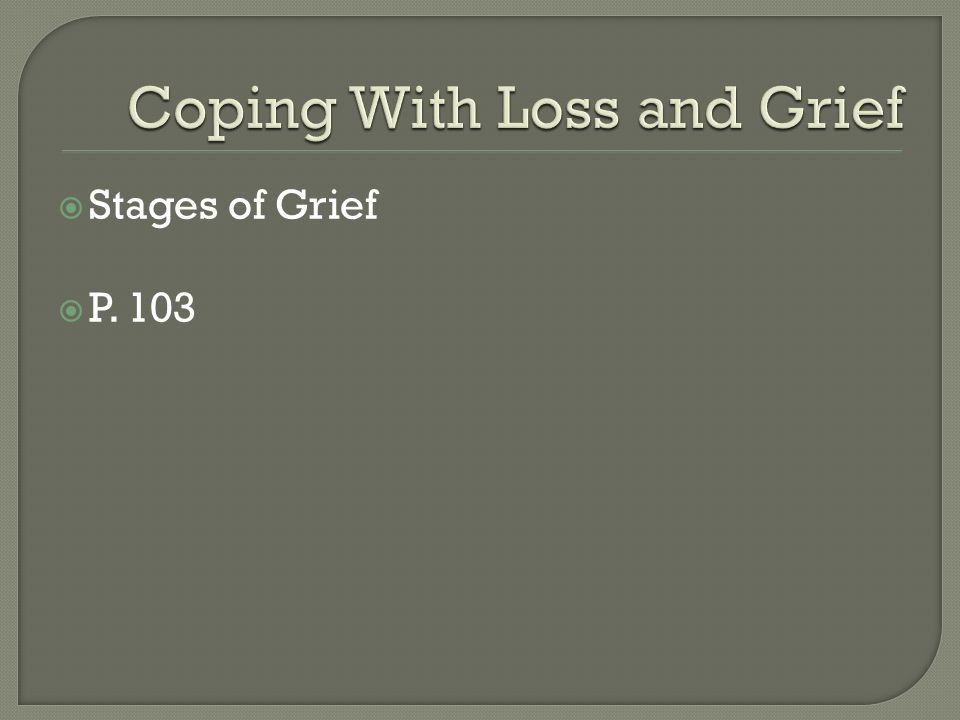  Stages of Grief  P. 103