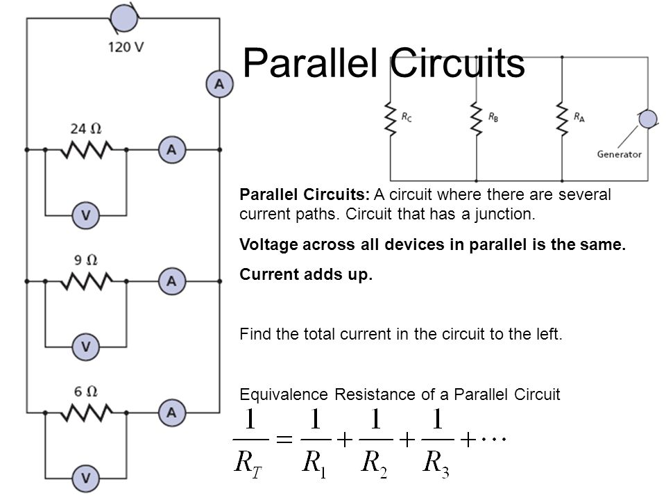 Parallel Circuits Parallel Circuits: A circuit where there are several current paths.