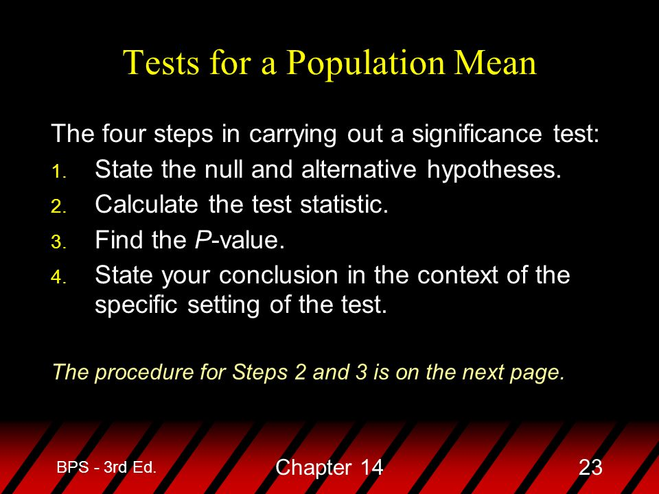 BPS - 3rd Ed. Chapter 1423 The four steps in carrying out a significance test: 1.