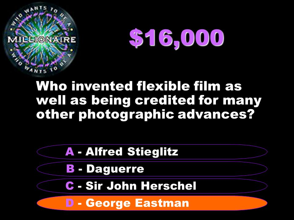 $16,000 Who invented flexible film as well as being credited for many other photographic advances.