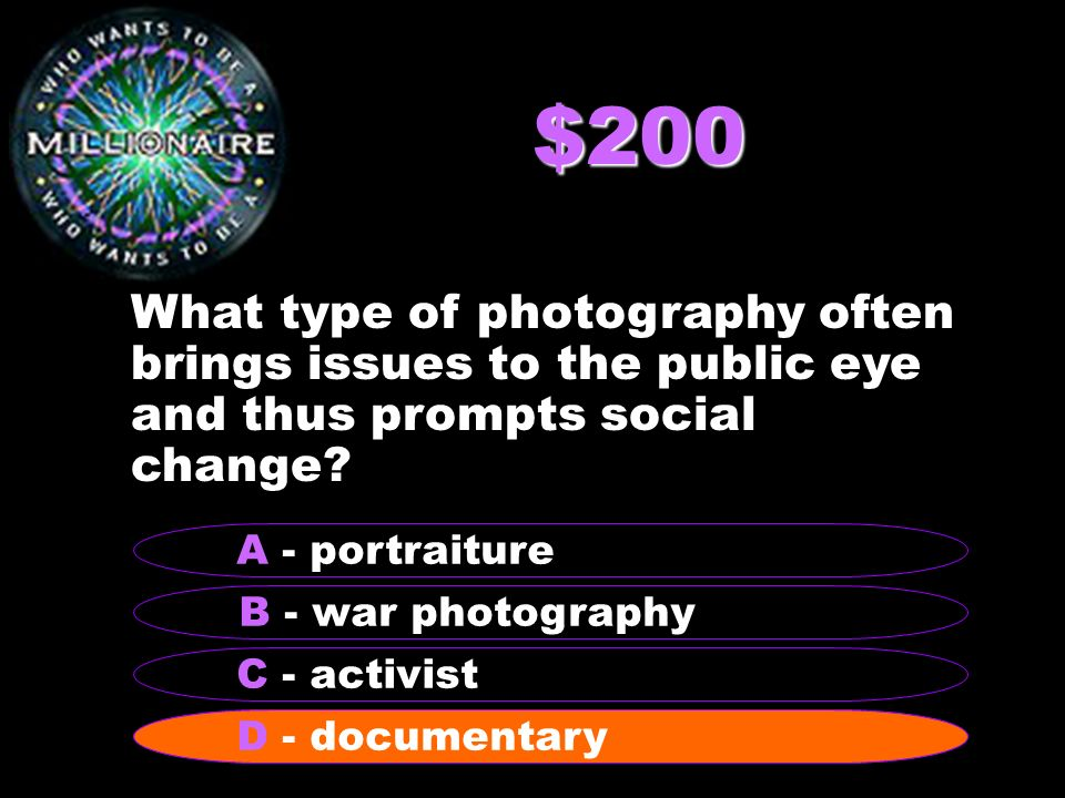 $200 What type of photography often brings issues to the public eye and thus prompts social change.