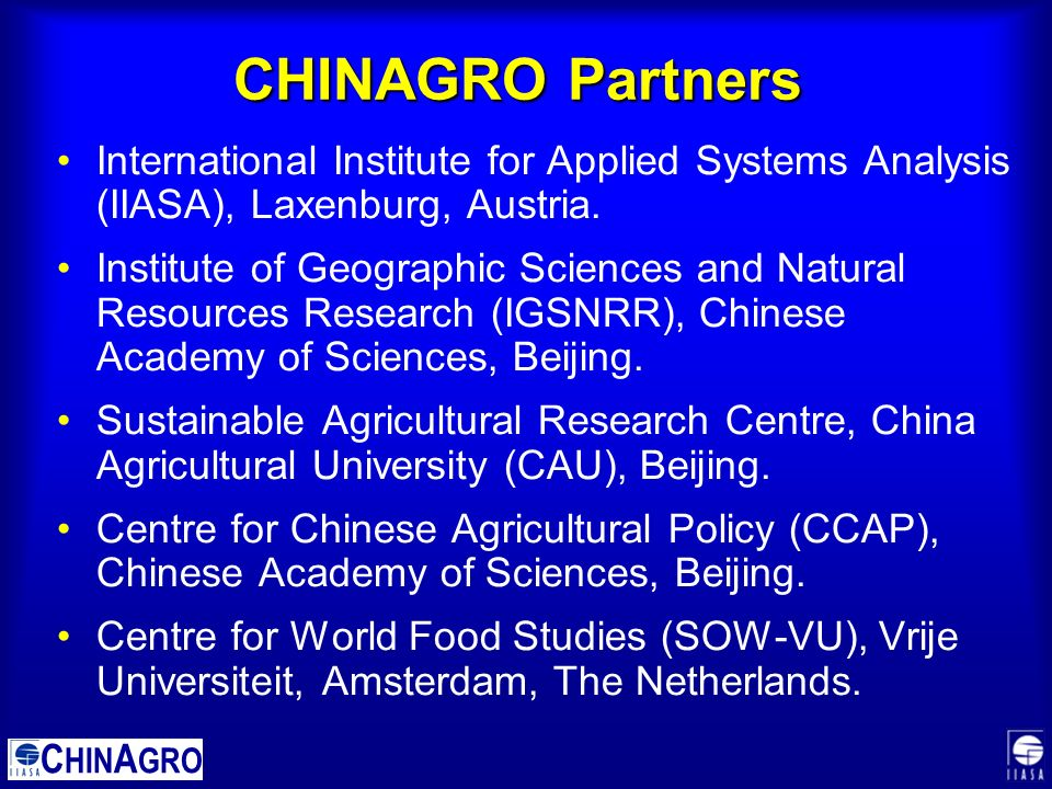 C HIN A GRO CHINAGRO Partners International Institute for Applied Systems Analysis (IIASA), Laxenburg, Austria.