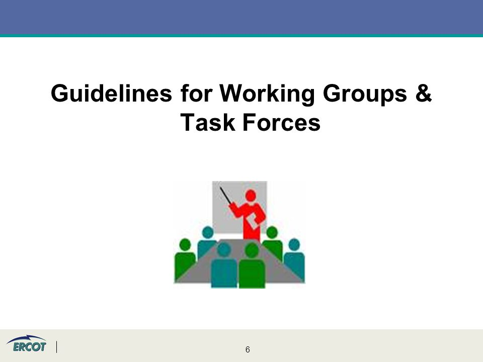 6 Guidelines for Working Groups & Task Forces
