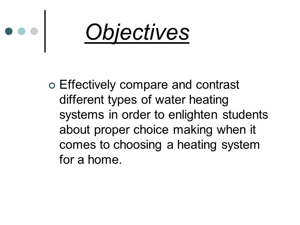Boilers By: Jason Ng. Objectives Effectively compare and contrast ...