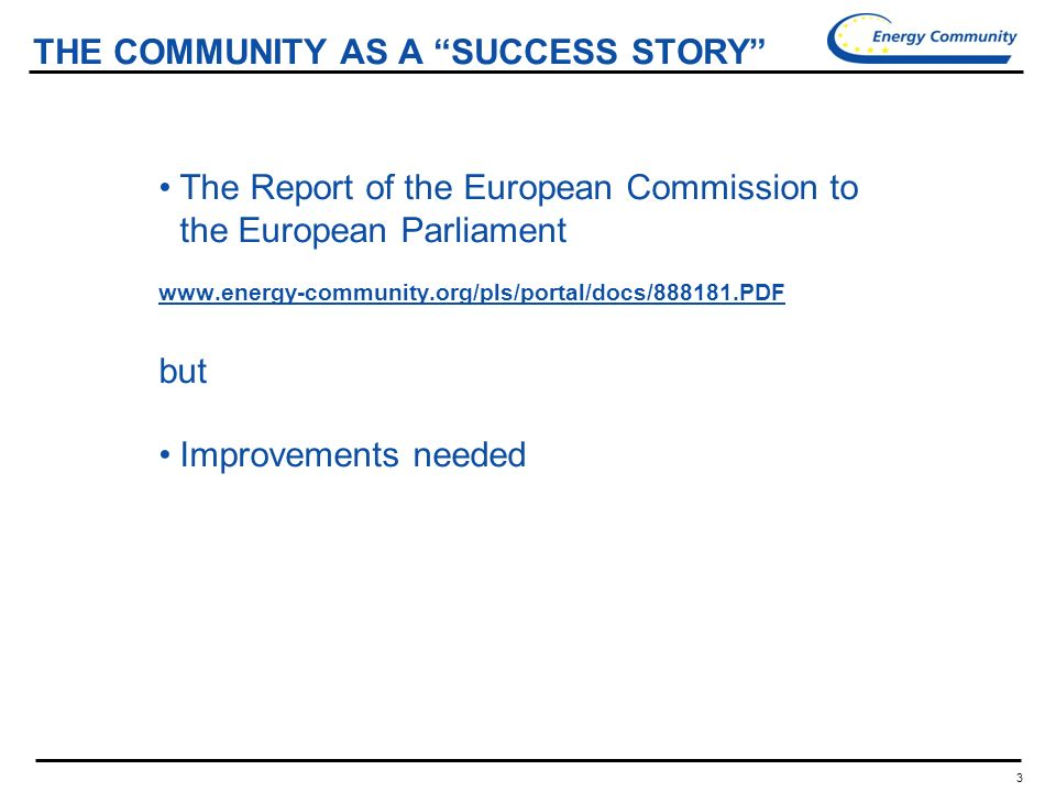3 THE COMMUNITY AS A SUCCESS STORY The Report of the European Commission to the European Parliament   but Improvements needed