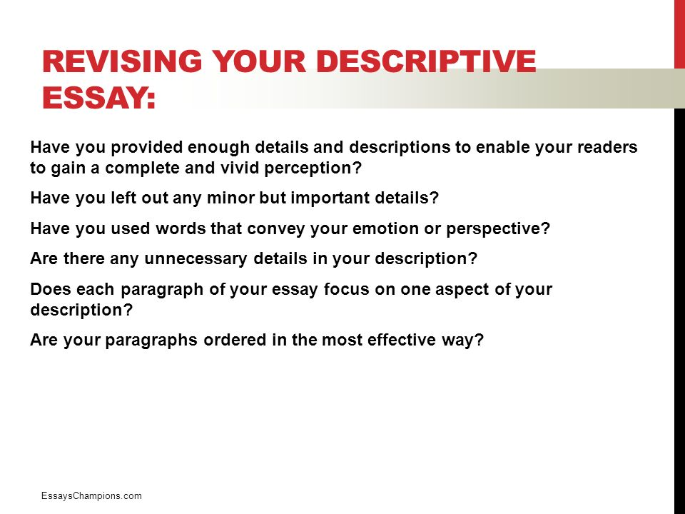 descriptive writing english luis cordova what is descriptive  revising your descriptive essay have you provided enough details and descriptions to enable your readers