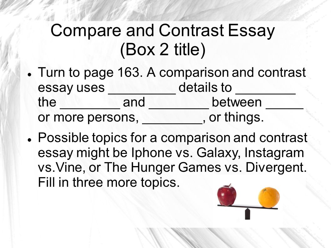 compare and contrast topics for an essay The compare/contrast essay prompts apples and oranges dogs and cats spring and fall these were a few of the topics we were given for a compare and contrast essay as kids in primary school.