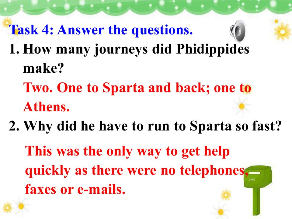 Task 4: Answer the questions. 1.How many journeys did Phidippides make.