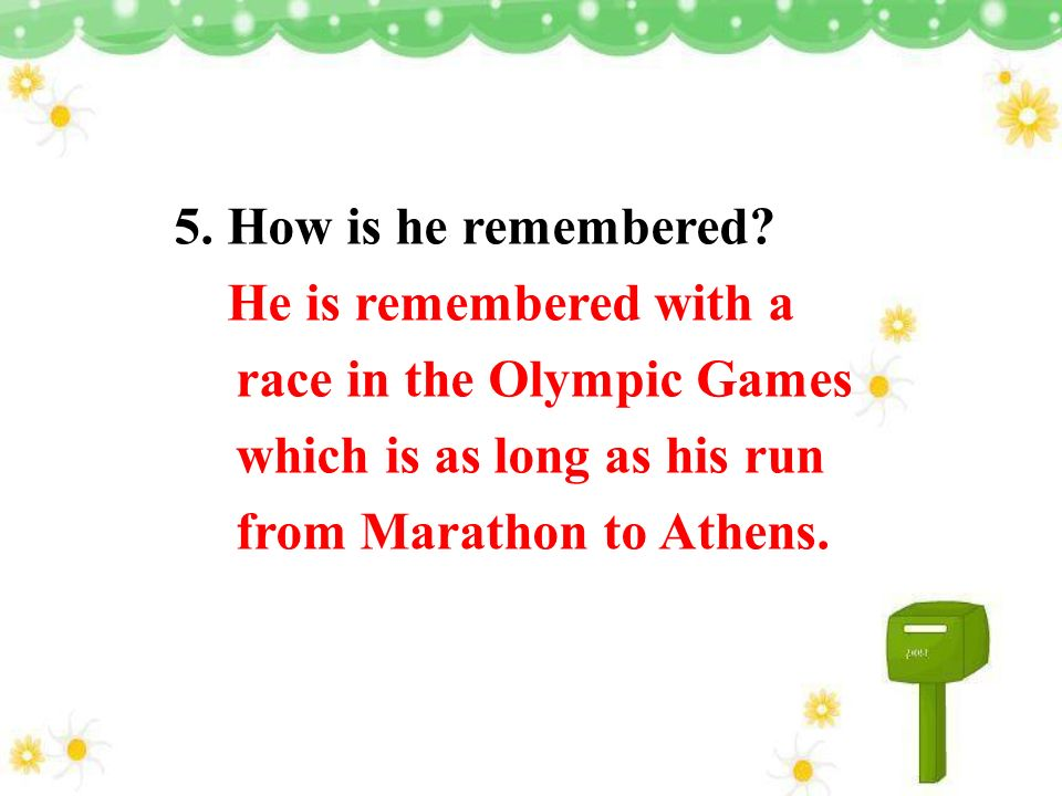 5. How is he remembered.