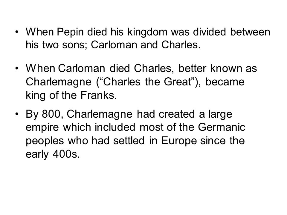 When Charles Martel died, his son Pepin became Mayor of the Palace.