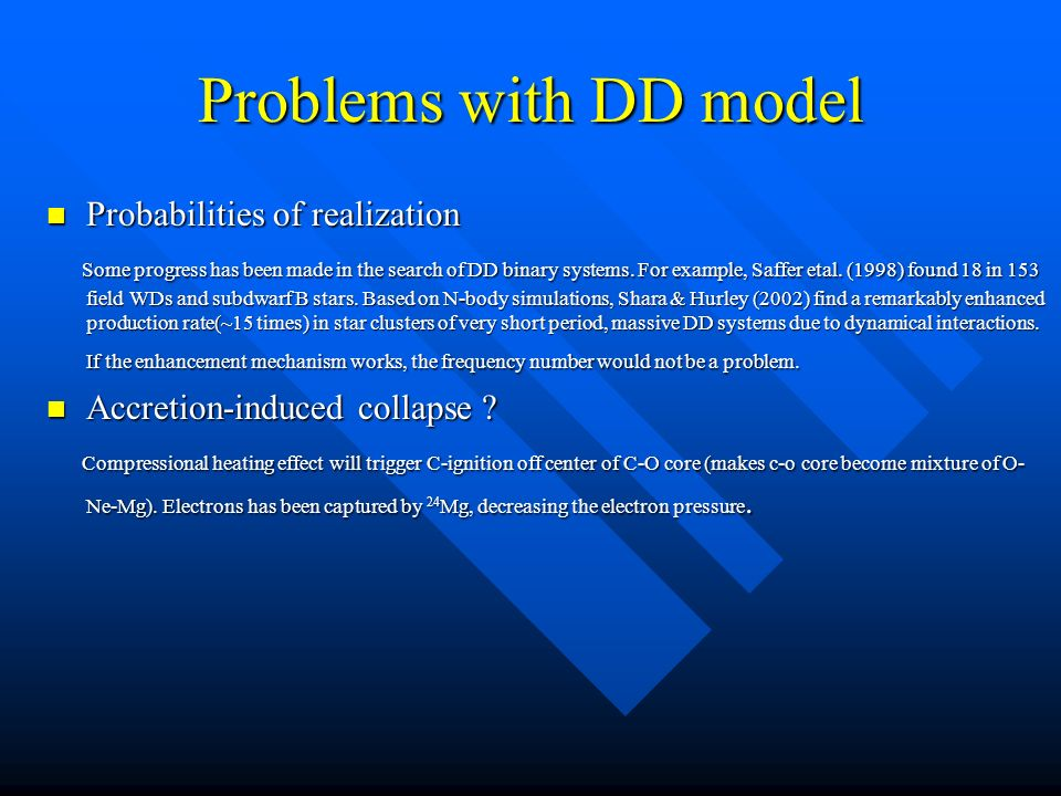Problems with DD model Probabilities of realization Probabilities of realization Some progress has been made in the search of DD binary systems.