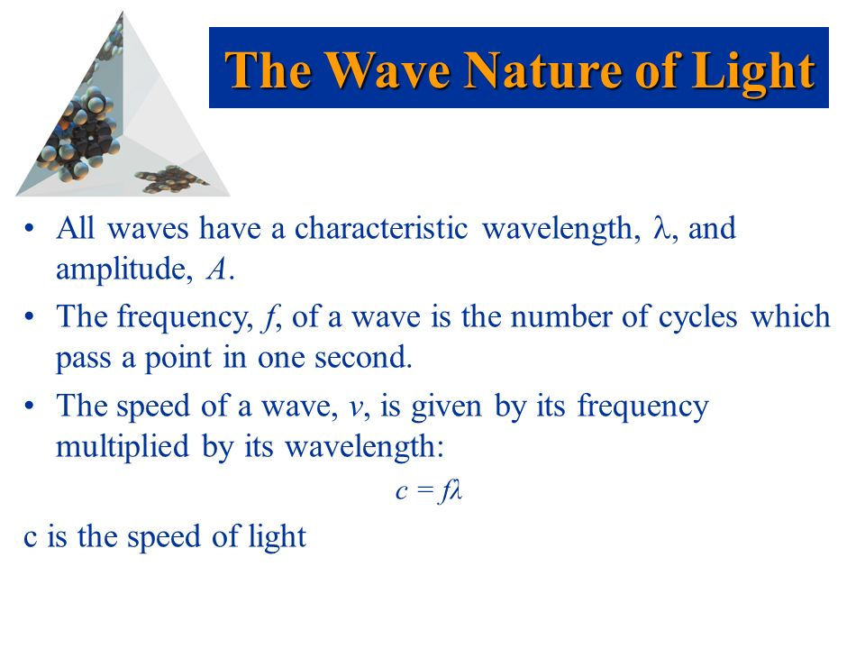 Prentice Hall © 2003Chapter 6 All waves have a characteristic wavelength,, and amplitude, A.