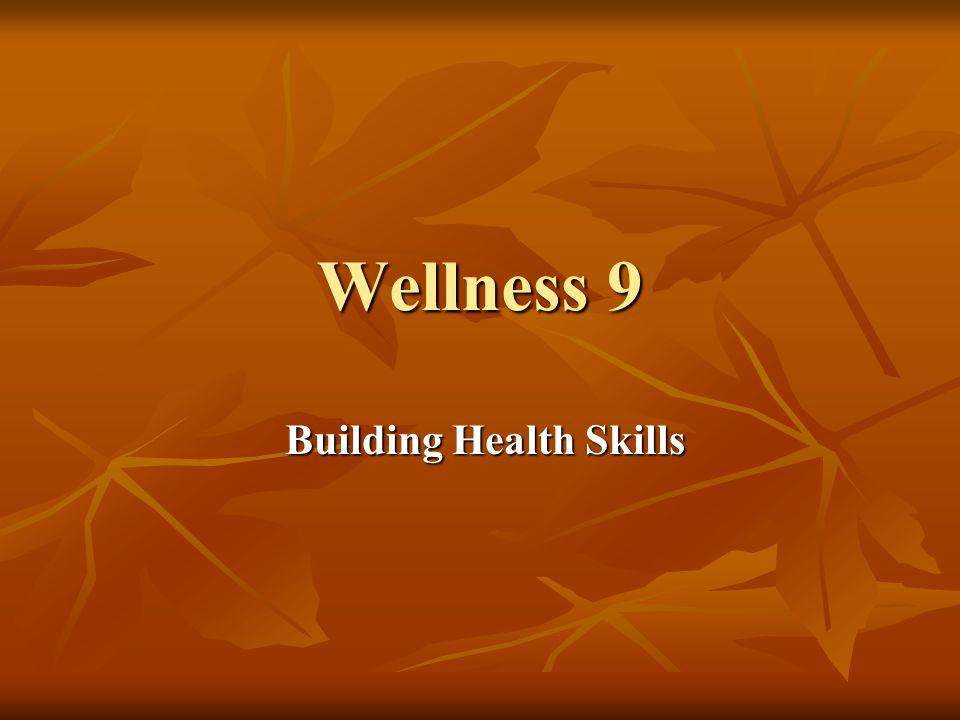 Wellness 9 Building Health Skills Building Health Skills
