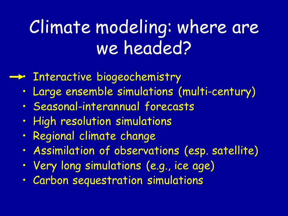 Climate modeling: where are we headed.