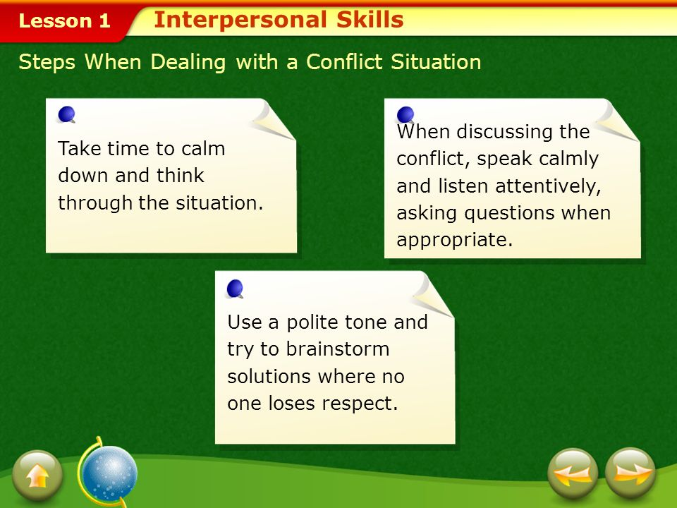 Lesson 1 In addition to practicing effective refusal skills, it is important to develop and apply strategies for dealing with conflicts or disagreements and avoiding violence.