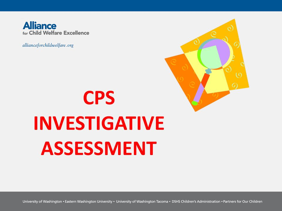 CPS INVESTIGATIVE ASSESSMENT