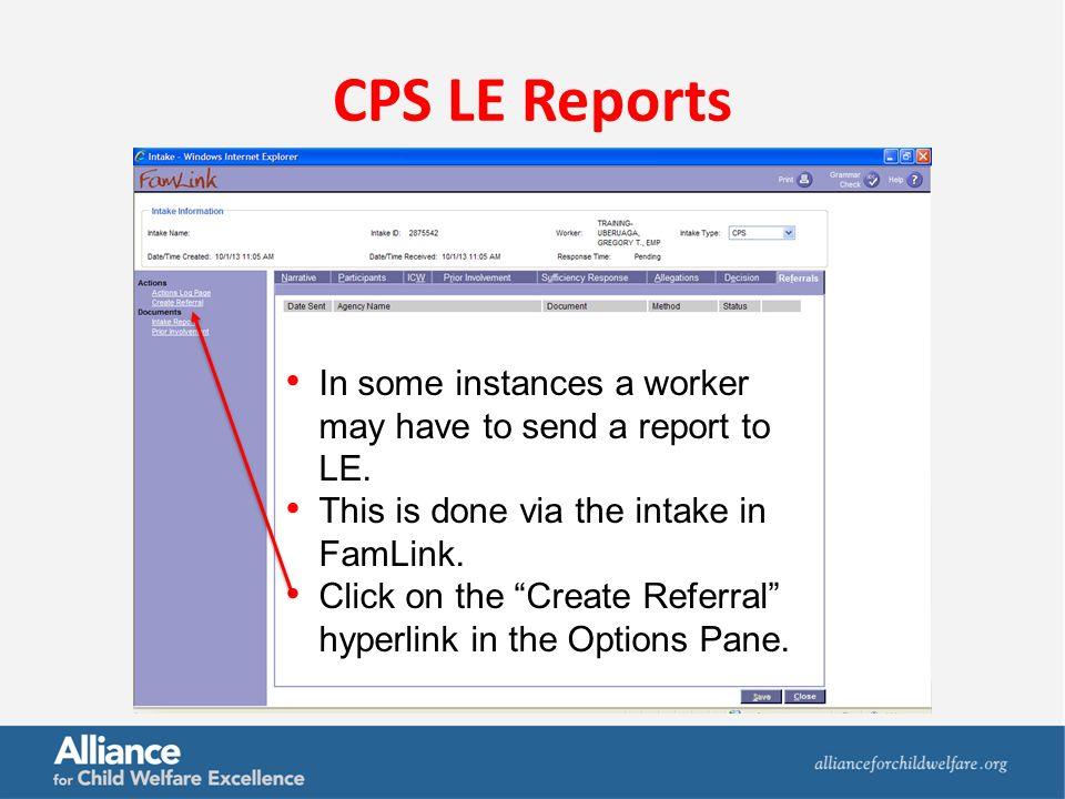 CPS LE Reports In some instances a worker may have to send a report to LE.