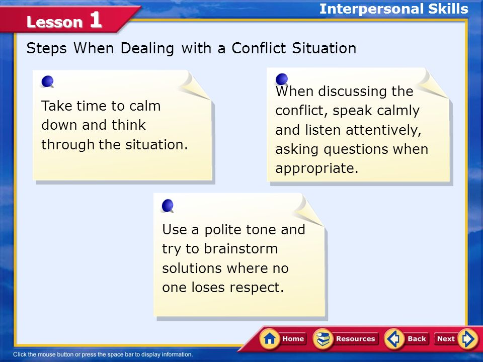 Lesson 1 In addition to practicing effective refusal skills, it is important to develop and apply strategies for dealing with conflicts or disagreemen