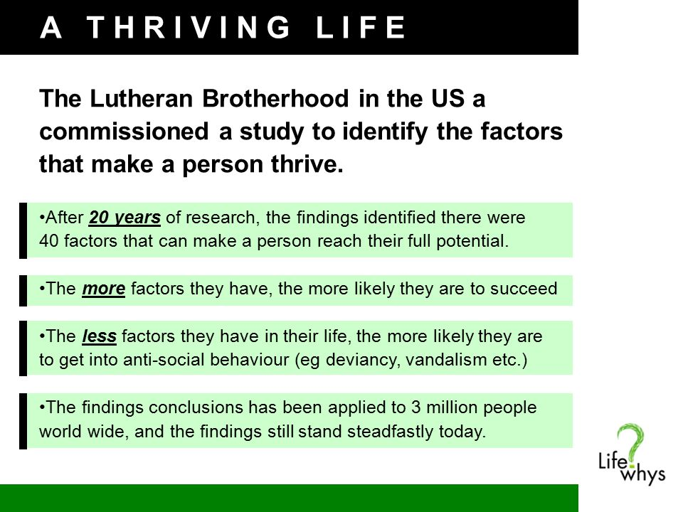 A T H R I V I N G L I F E The Lutheran Brotherhood in the US a commissioned a study to identify the factors that make a person thrive.