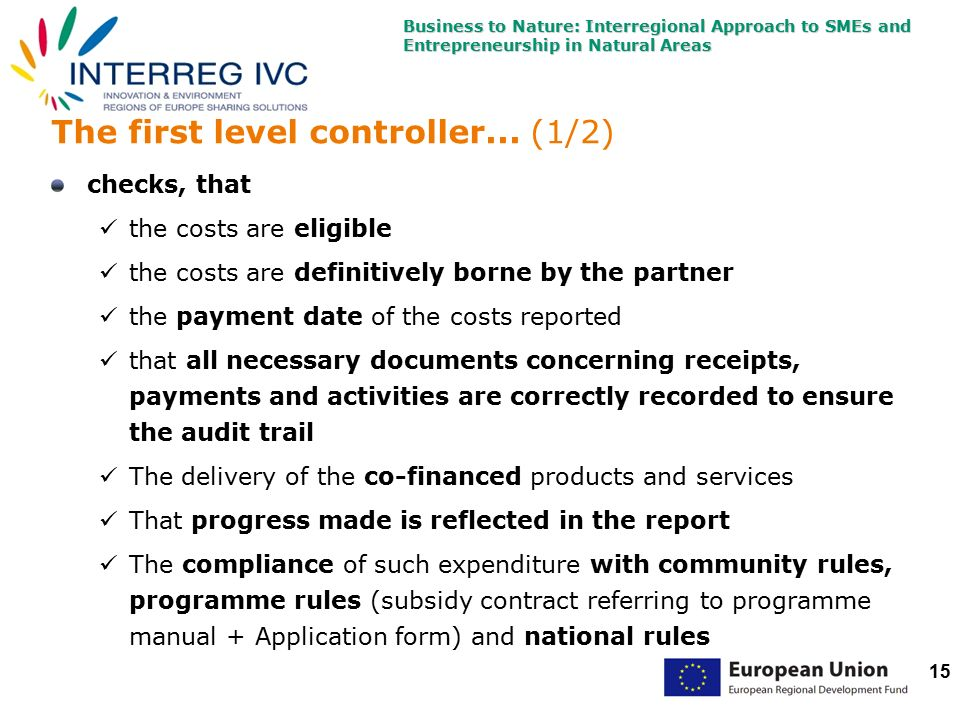 Business to Nature: Interregional Approach to SMEs and Entrepreneurship in Natural Areas 15 The first level controller...