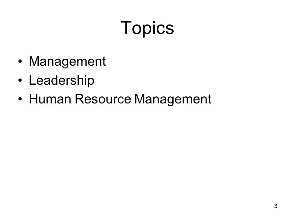 Topics Management Leadership Human Resource Management 3