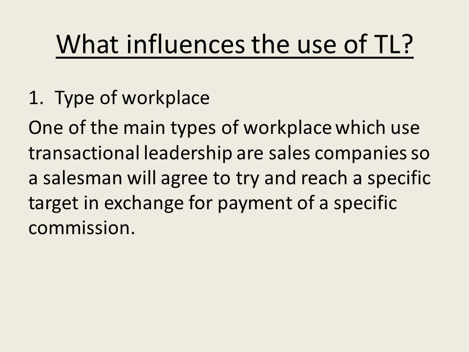 What influences the use of TL.