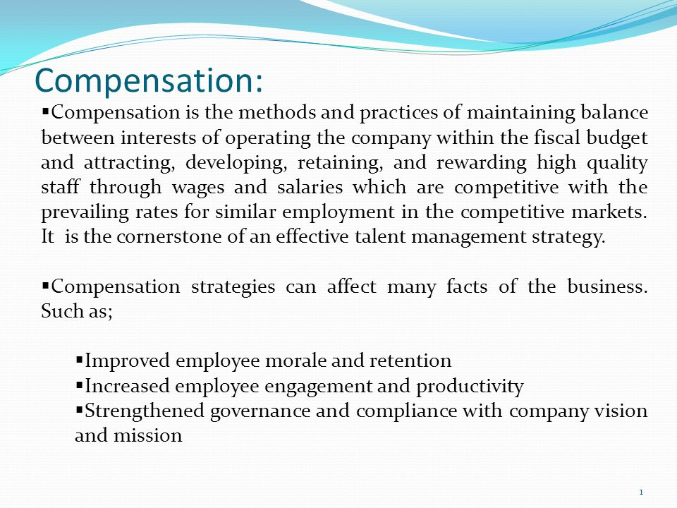 Compensation  Compensation Is The Methods And Practices Of