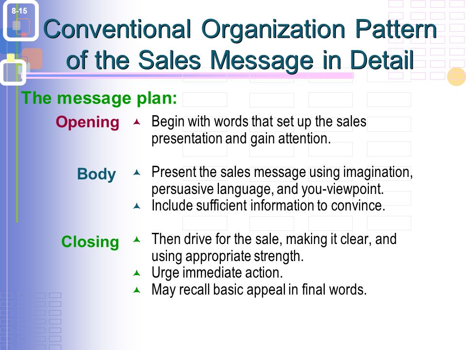 8-15 Conventional Organization Pattern of the Sales Message in Detail  Begin with words that set up the sales presentation and gain attention.