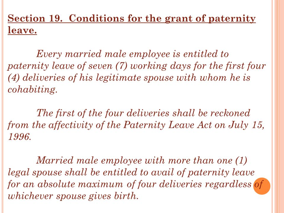 Section 19. Conditions for the grant of paternity leave. Every married male employee is entitled to paternity leave of seven (7) working days for the