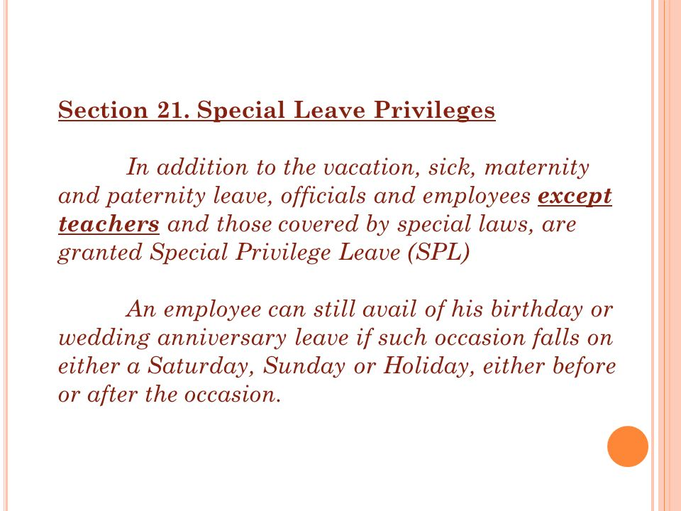 Section 21. Special Leave Privileges In addition to the vacation, sick, maternity and paternity leave, officials and employees except teachers and tho