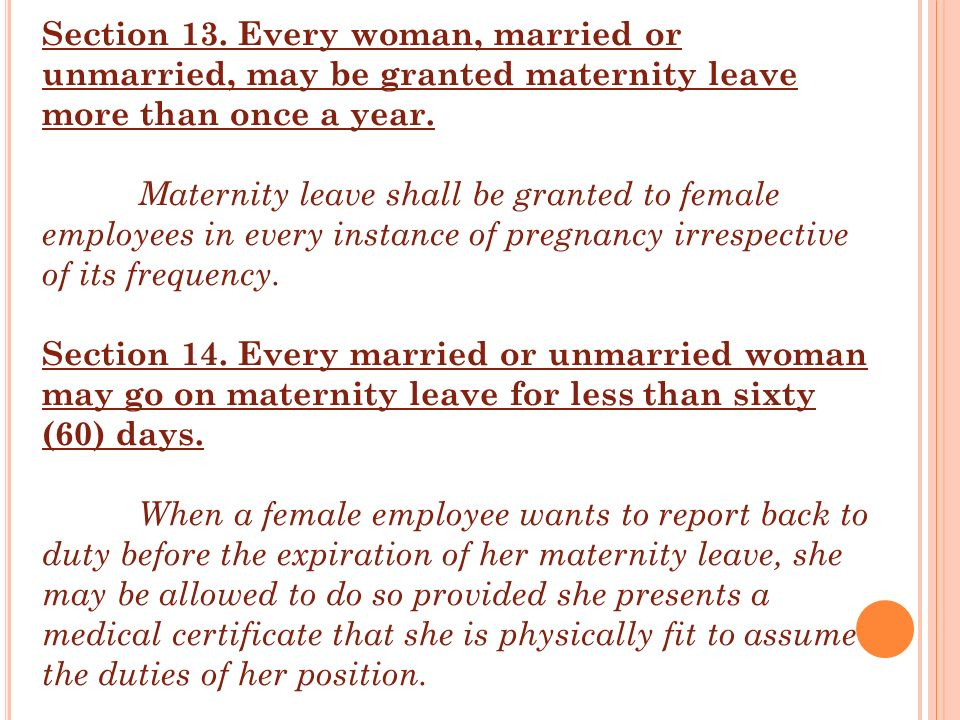 Section 13. Every woman, married or unmarried, may be granted maternity leave more than once a year. Maternity leave shall be granted to female employ