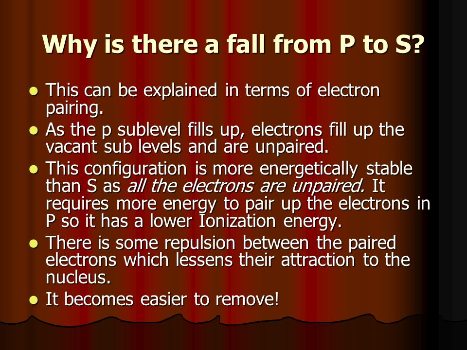 Why is there a fall from P to S. This can be explained in terms of electron pairing.