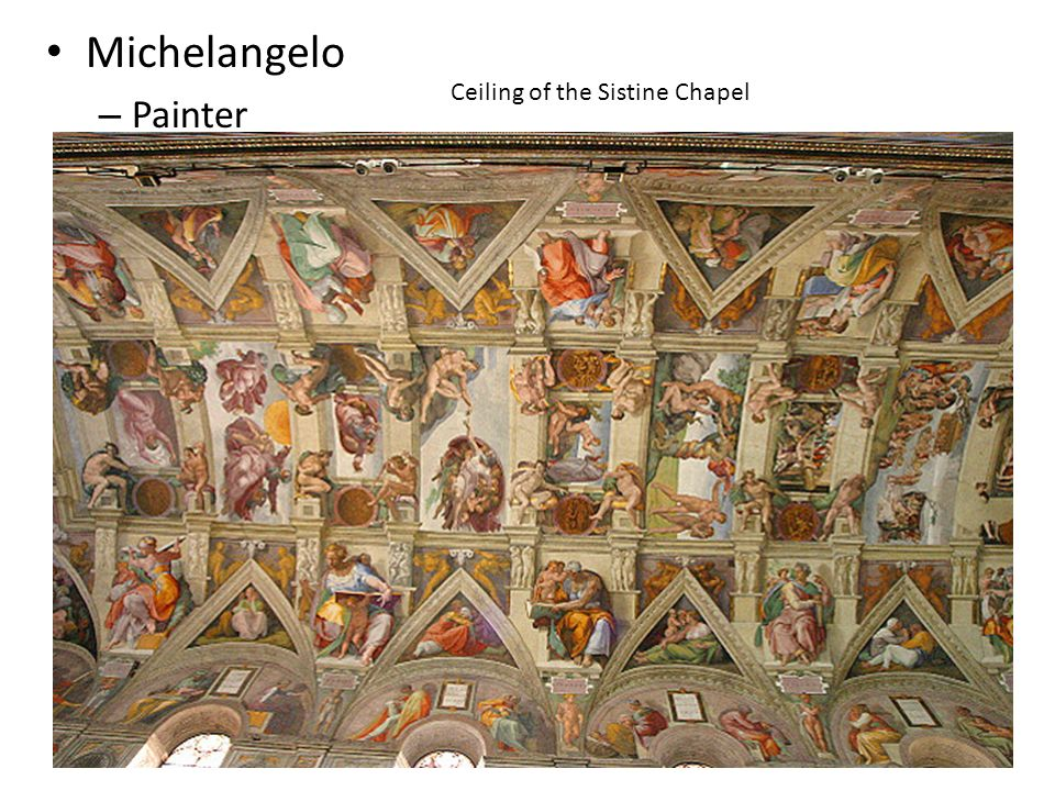 Michelangelo – Painter Ceiling of the Sistine Chapel