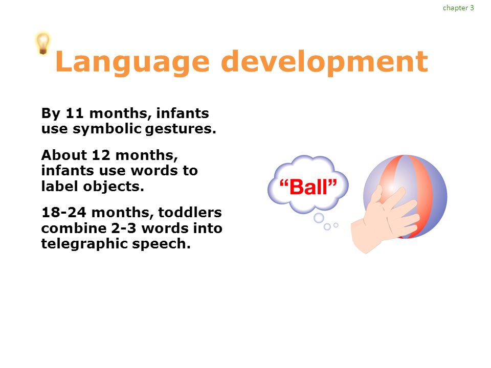 Language development By 11 months, infants use symbolic gestures.