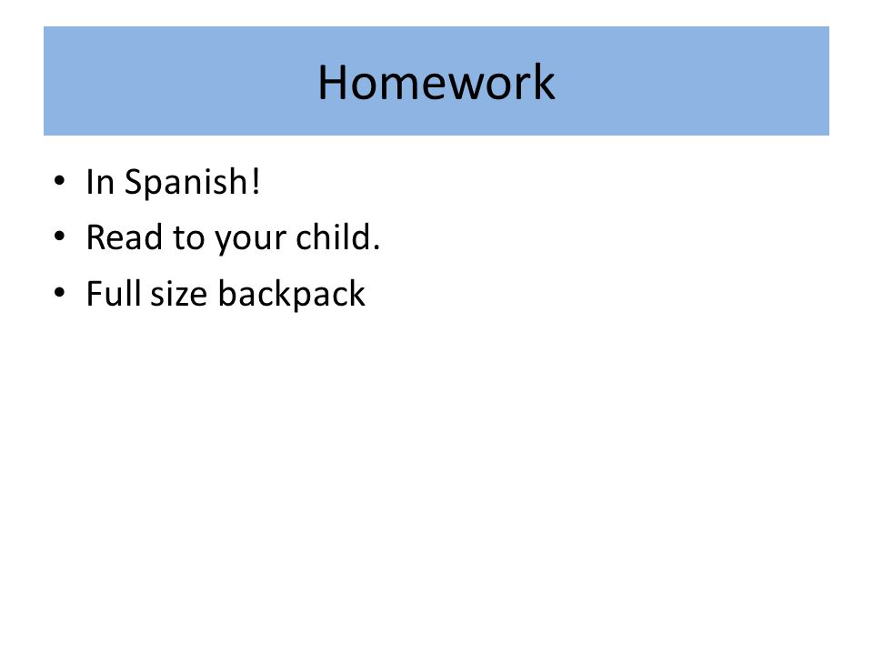 Homework In Spanish! Read to your child. Full size backpack