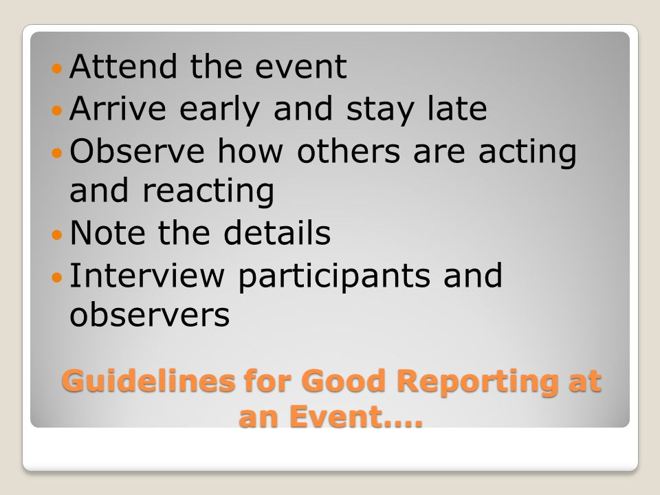 Guidelines for Good Reporting at an Event….