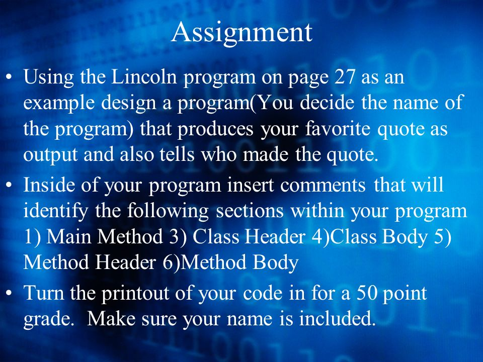 Assignment Using the Lincoln program on page 27 as an example design a program(You decide the name of the program) that produces your favorite quote as output and also tells who made the quote.