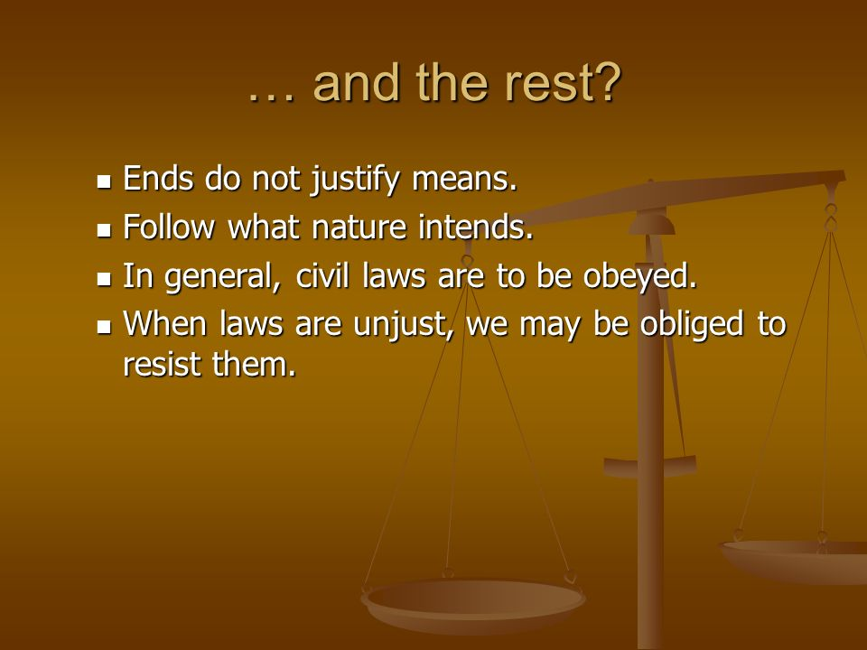 … and the rest. Ends do not justify means. Ends do not justify means.