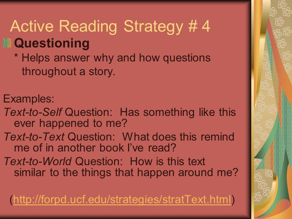 Active Reading Strategy # 3 Predictions *Allows one to use knowledge of the subject matter to make predictions about content and vocabulary and check comprehension; use knowledge of the text type and purpose to make predictions about discourse structure; use knowledge about the author to make predictions about writing style, vocabulary, and content (  atread.htm)  atread.htm