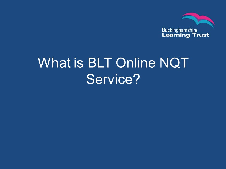 What is BLT Online NQT Service