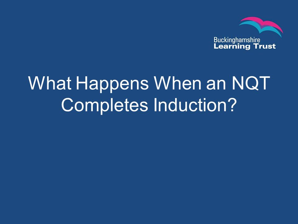 What Happens When an NQT Completes Induction