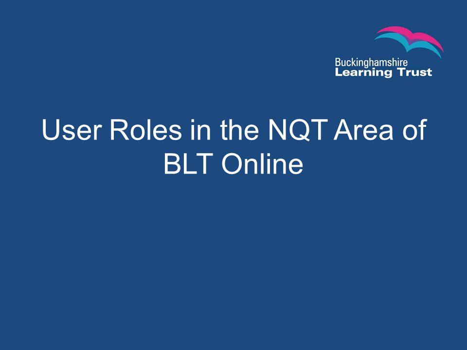 User Roles in the NQT Area of BLT Online