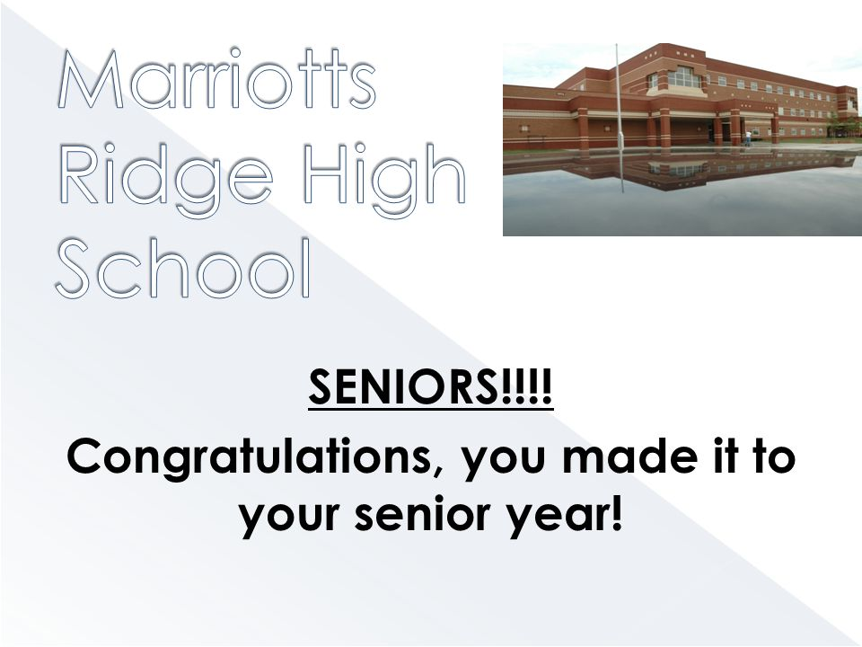 SENIORS!!!! Congratulations, you made it to your senior year!